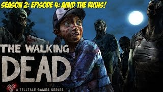 The Walking Dead Season 2 Episode 4: Amid The Ruins [FULL EPISODE] (Playthrough / let's play)