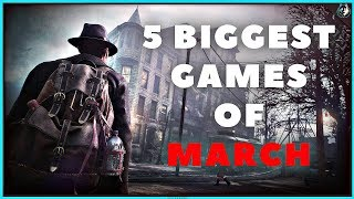 The 5 Biggest Games Coming Out In March 2019 | Ps4, Xbox One & Pc