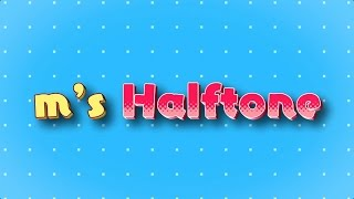 m's Halftone Promo