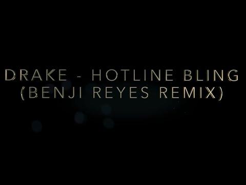 Drake - Hotline Bling (Benji Reyes Remix)
