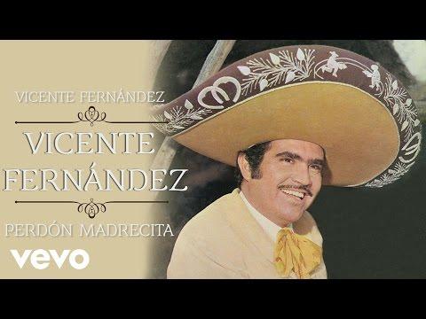 Vicente Fernández - Perdón Madrecita (Cover Audio)
