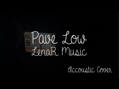 Pave Low - Dame [Accoustic Cover]