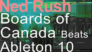 Boards of Canada Beats in Ableton = Ned Rush