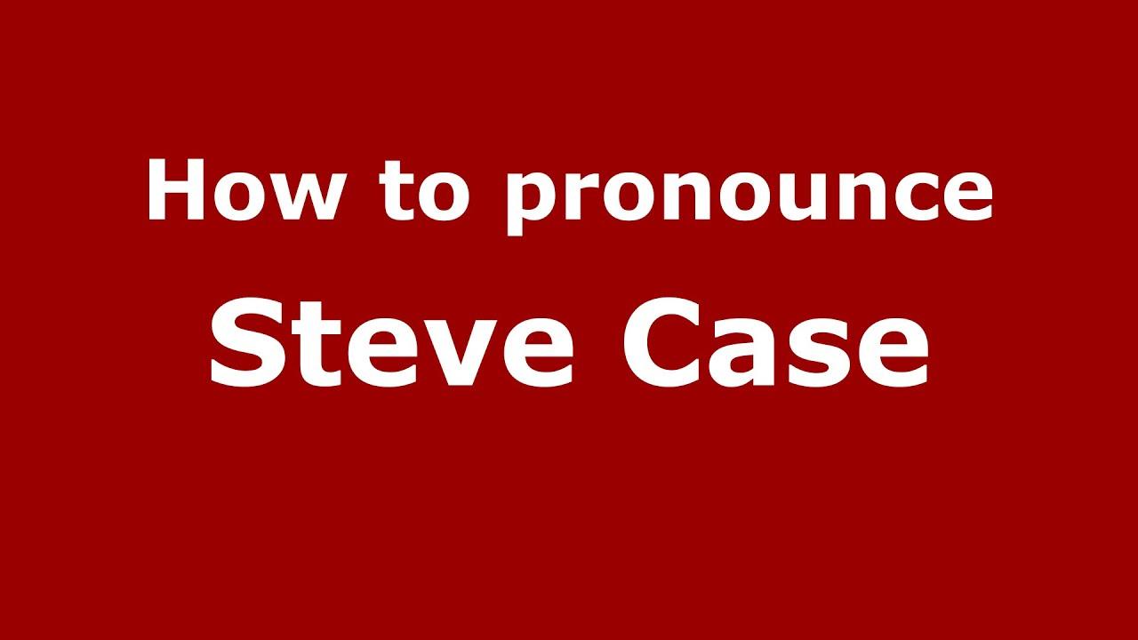 How to pronounce Steve Case (American English/US) - PronounceNames.com
