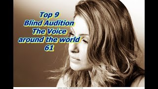 Top 9 Blind Audition (The Voice around the world 61)