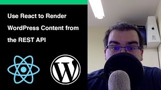 Using React to render WordPress Content from REST API Mp3