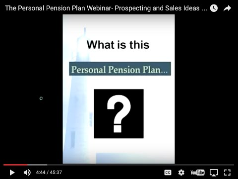 The Personal Pension Plan Webinar- Prospecting and Sales Ideas for Life and Annuity Agents.mp4