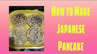 HOW TO MAKE JAPANESE PANCAKE/DELICIOUS