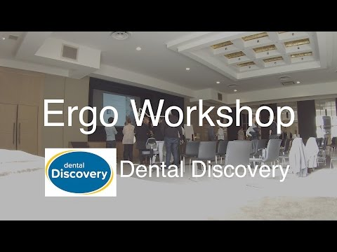 Dental Discovery - Ergo Workshop