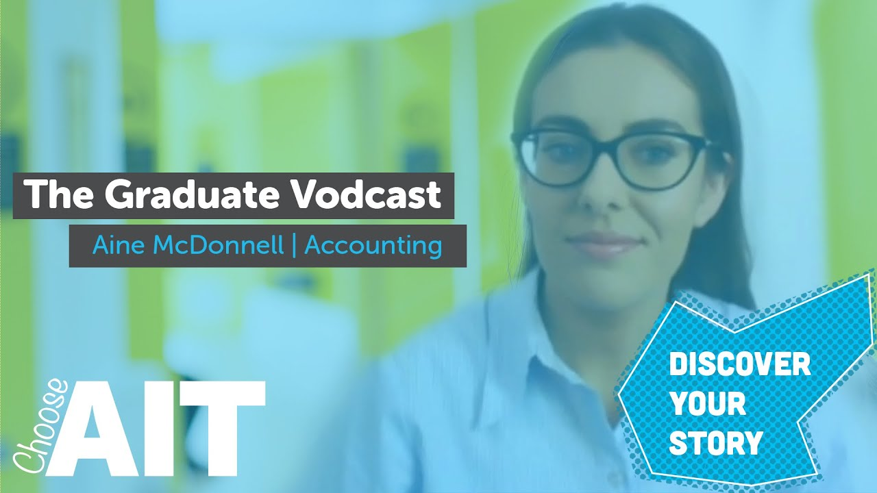 The Graduate Vodcast | Ep.2 | Aine McDonnell | Accounting