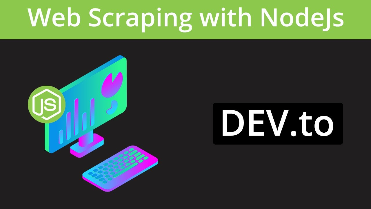 Scraping dev to with NodeJs