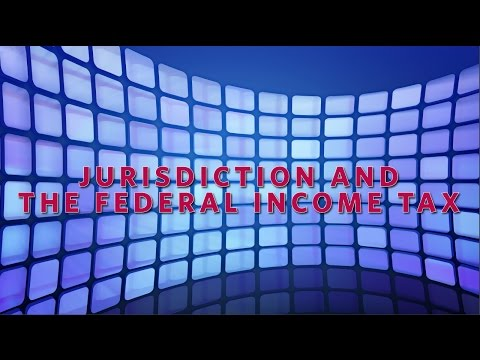 Jurisdiction & The Federal Income Tax