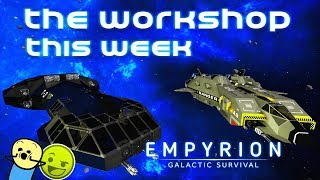 The Workshop This Week | Empyrion Galactic Survival | With Spanj & XCaliber | #1