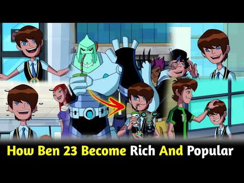 Download Ben 10: How Ben 23 Become Rich And Popular    Most Popular And Rich Ben    Explained in hindi