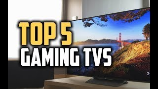 Best Gaming TVs in 2018 - Which Is The Best TV For Gaming?