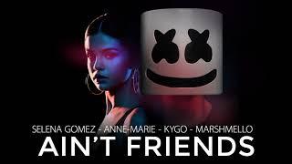 Mahup of: marshmello & anne-marie - friends kygo selena gomez it ain't me