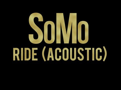 SoMo | Ride (Acoustic)