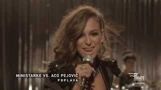 Repeat youtube video Ministarke ft. Aco Pejovic - Poplava ( Official Video )