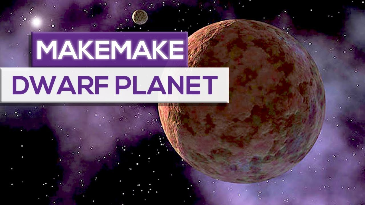 "Makemake Facts And History: ""Easter Bunny"" Dwarf Planet!"