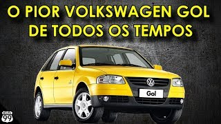 O pior Volkswagen Gol de todos os tempos!!! (Canal Route 99)