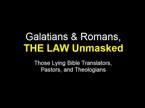 Galatians & Romans, THE LAW Unmasked