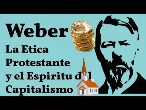 Weber; La Etica protestante y Espiritu del Capitalismo