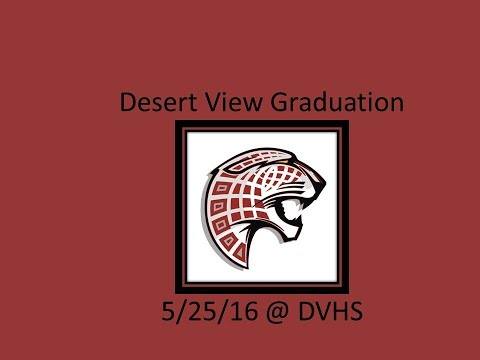 Desert View High School Graduation - 7:00pm