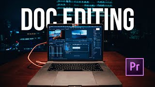 DOCUMENTARY EDITING - MY 3 TIPS TO SPEED UP WORKFLOW