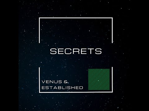 VENUS & ESTABLISHED - SECRETS