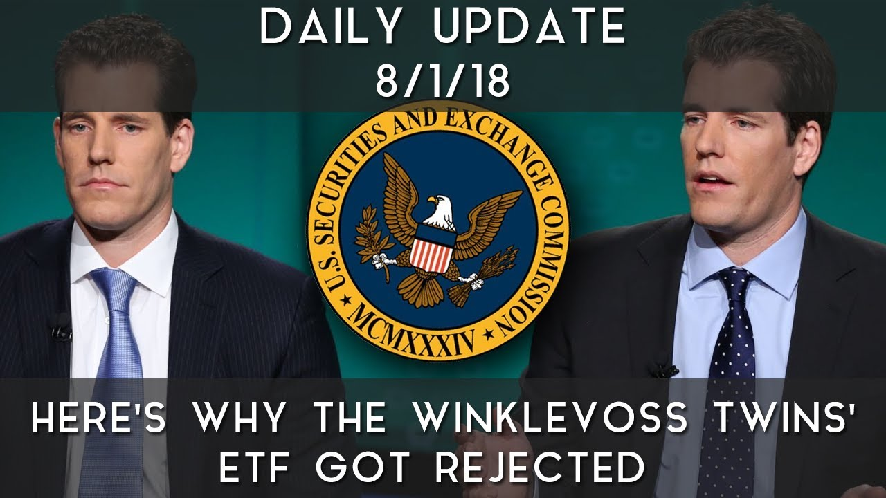 daily-update-8-1-18-here-s-why-the-winklevoss-twins-etf-got-rejected