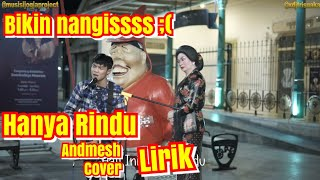 [3.29 MB] HANYA RINDU ANDMESH - BIKIN NANGIS | MUSISI JOGJA PROJECT COVER | MALIOBORO JOGJA