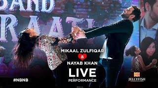 Mikaal Zulfiqar & Nayab khan's Live ||  BAHOON MEIN TERI || NBNB Music Launch 2018 || Jellyfish