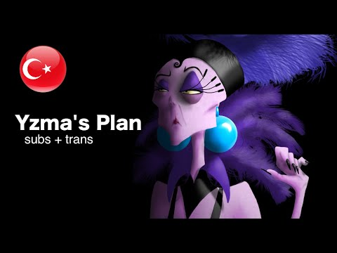 Emperor's New Groove - Yzma's Plan - Turkish (Subs + Trans)