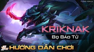 Kriknak Liên Quân Mobile - Hướng dẫn chơi Kriknak Bọ Báo Tử của Tung Xeko