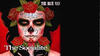 """The Blue Van """"The Socialite"""" (Official Video)"""