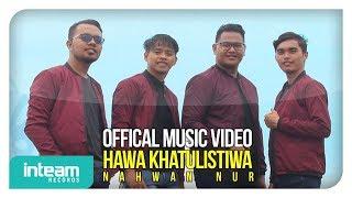 Nahwan Nur - Hawa Khatulistiwa (Official Music Video)