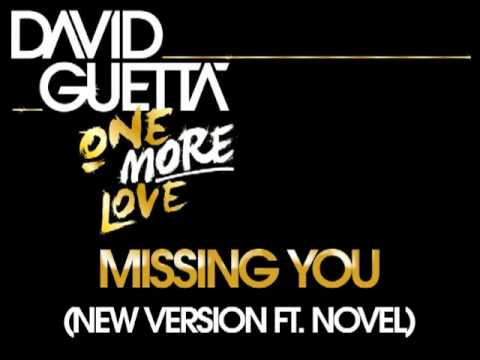 David Guetta - Missing You (New Version, ft Novel)