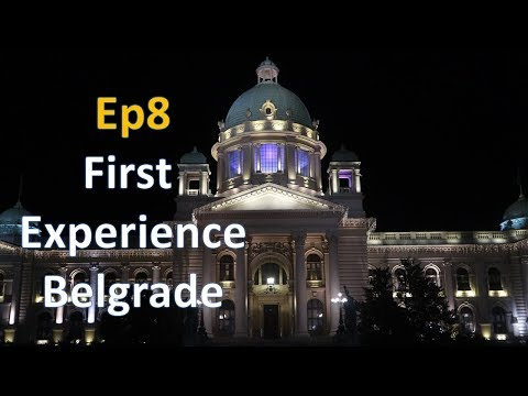 First experience of Belgrade (ep 8)