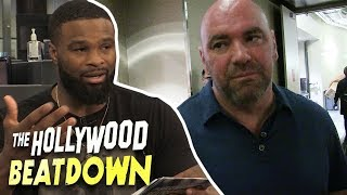 Tyron Woodley Squashes His Beef With Dana White | The Hollywood Beatdown
