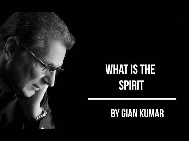What is the #Spirit - #GianKumar