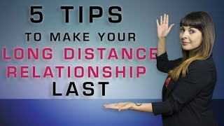 5 Tips to Make Your Long Distance Relationship Last