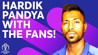 Hardik Pandya With The Fans!   India vs New Zealand   ICC Cricket World Cup 2019