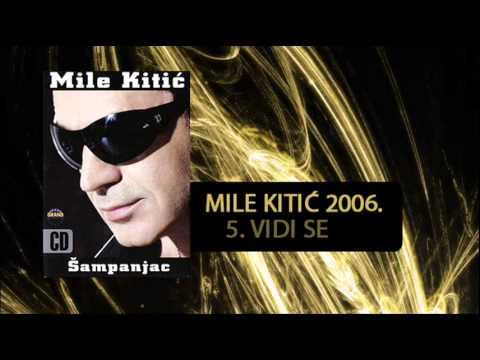 Mile Kitic  Vidi se   2006