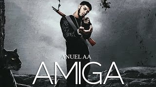 Amiga - anuel aa | audio oficial