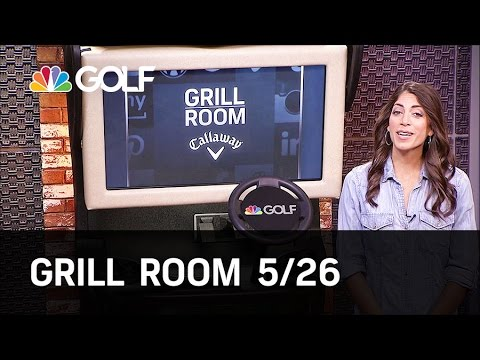 Grill Room 5/26 Preview | Golf Channel