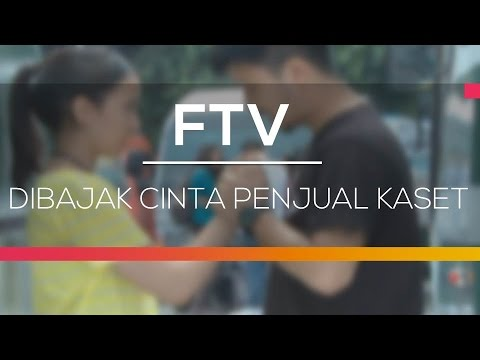 FTV SCTV - Dibajak Cinta Penjual Kaset