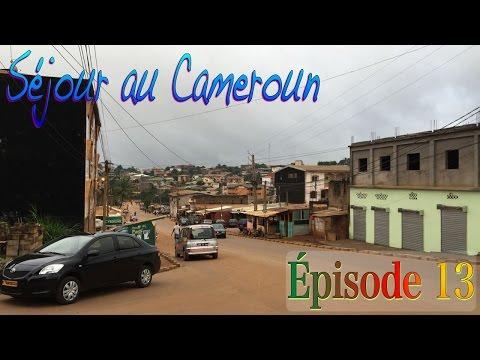 Séjour Au Cameroun - Épisode 13