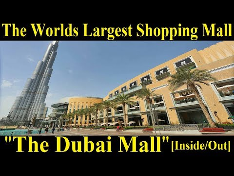 The Worlds Largest Shopping Mall Dubai Mall [Inside Out] - A Tour Through Images