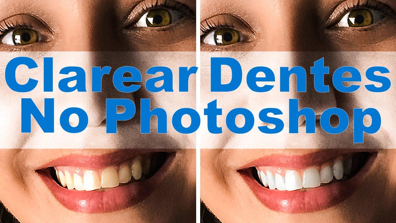 Como Clarear Dentes No Photoshop Simples Com Resultado
