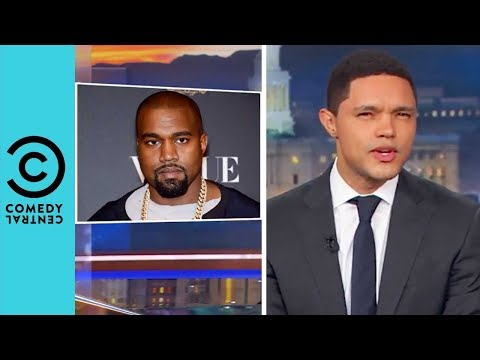 Kanye West Sparks A Racism Debate | The Daily Show With Trevor Noah